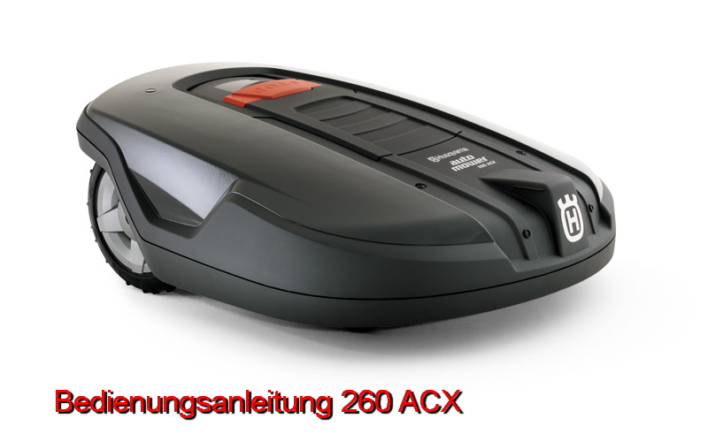 husqvarna automower bedienungsanleitung 260 acx ab 2009 fachhandel b rger motorger te. Black Bedroom Furniture Sets. Home Design Ideas