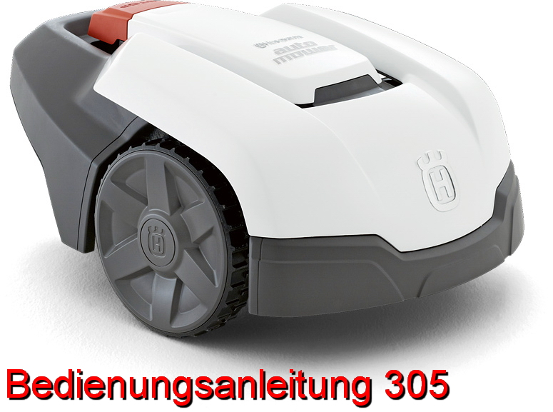 husqvarna automower bedienungsanleitung 305 fachhandel b rger motorger te. Black Bedroom Furniture Sets. Home Design Ideas