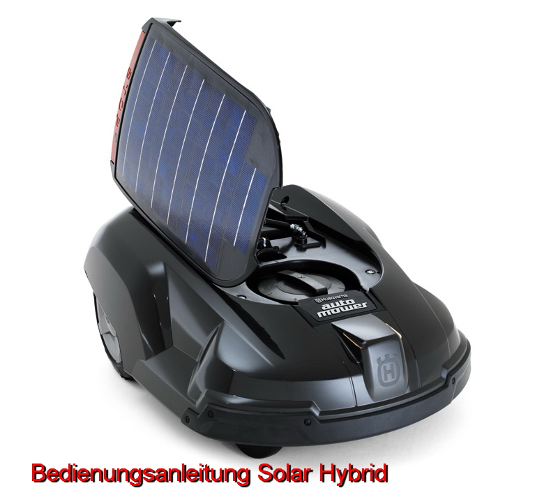 husqvarna automower bedienungsanleitung solar hybrid ab 2008 fachhandel b rger motorger te. Black Bedroom Furniture Sets. Home Design Ideas